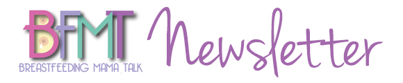 Sign up for Breastfeeding Mama Talk's monthly newsletter!