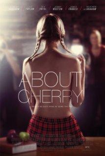 Título:  About Cherry   Director:  Stephen Elliot   Escritor:  Stephen Elliot, Lorelei Lee   Cinematógrafo:  Darren Genet