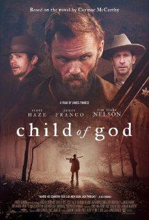 Título:  Child of God   Director:    James Franco   Escritor:    James Franco   Cinematógrafo:    Christina Voros