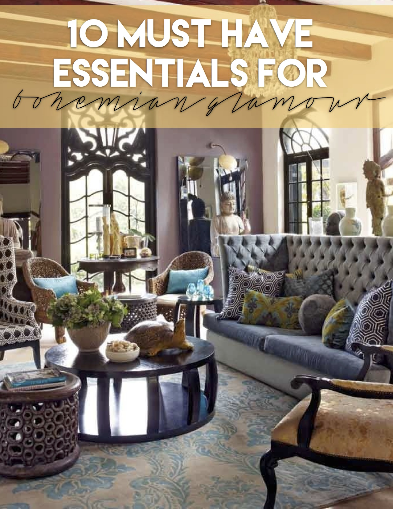 Bohemian Glamour 10 Must Have Decorating Essentials Ashlina Kaposta