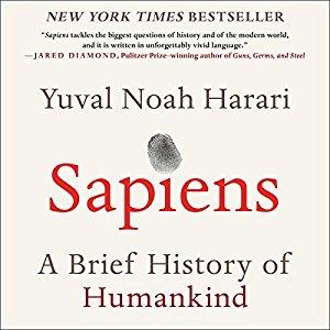 Sapiens; A Brief History of Humankind, Yuval Noah Harari