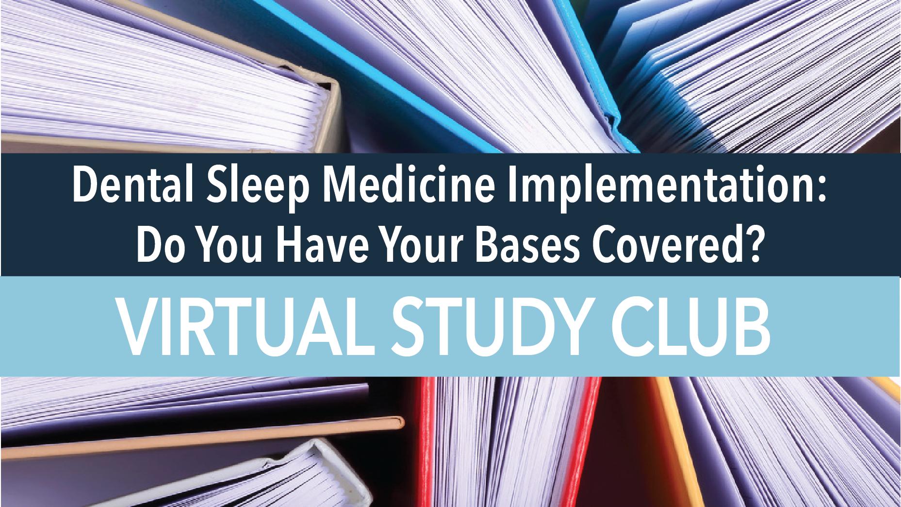 Dental Sleep Medicine Implementation- Do You Have Your Bases Covered?.png