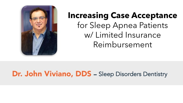 Increasing Case Acceptance for Sleep Apnea Patients