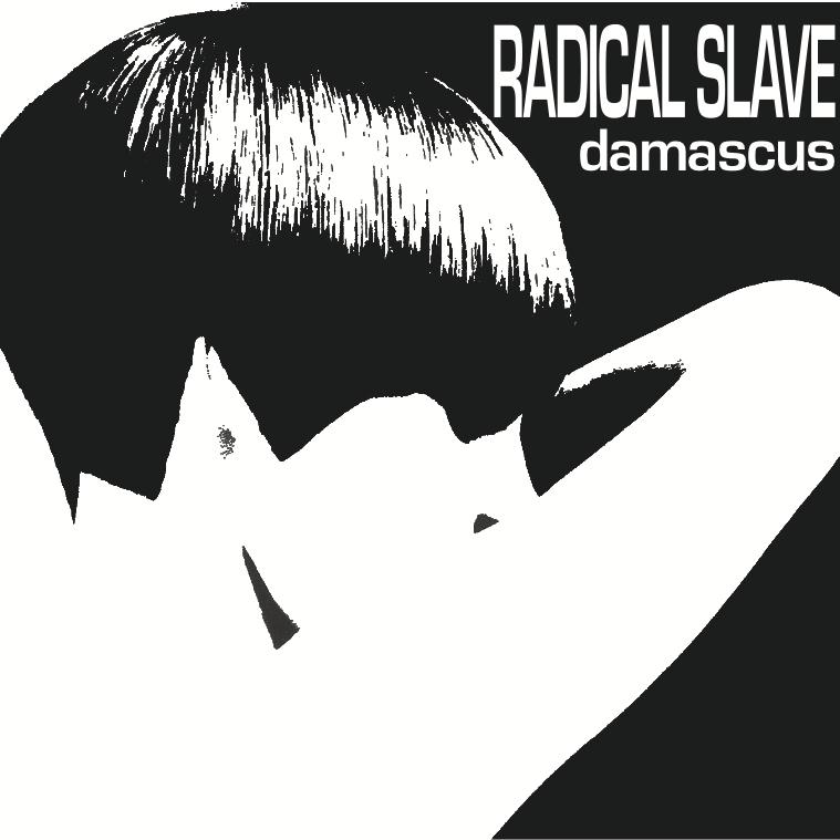 Radical Slave - Damascus