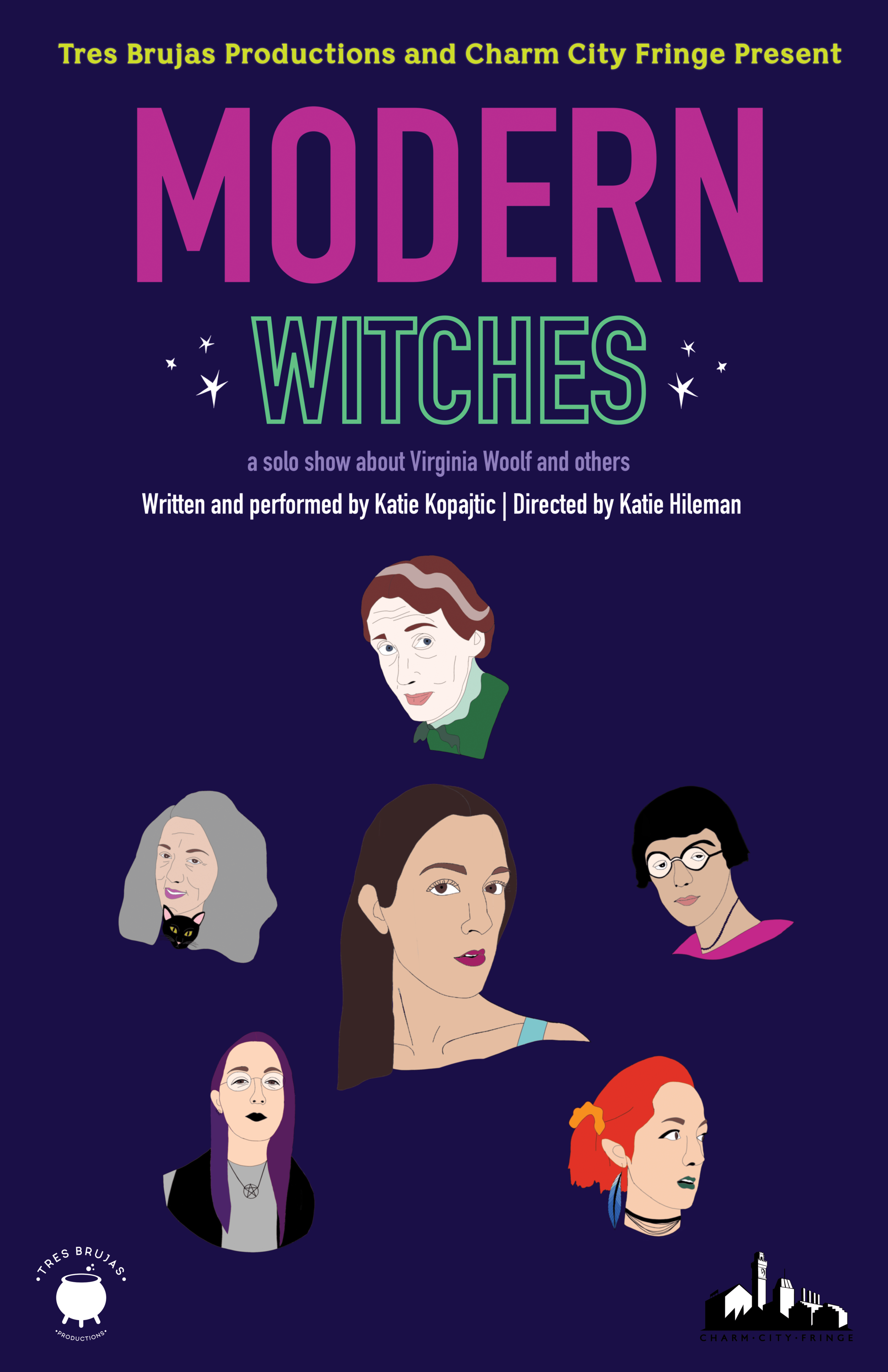 MODERN WITCHESwritten and performed by Katie Kopajtic - MODERN WITCHES is a multi-character solo show inspired by the life of Virginia Woolf that examines the characteristics of women beneath the label of