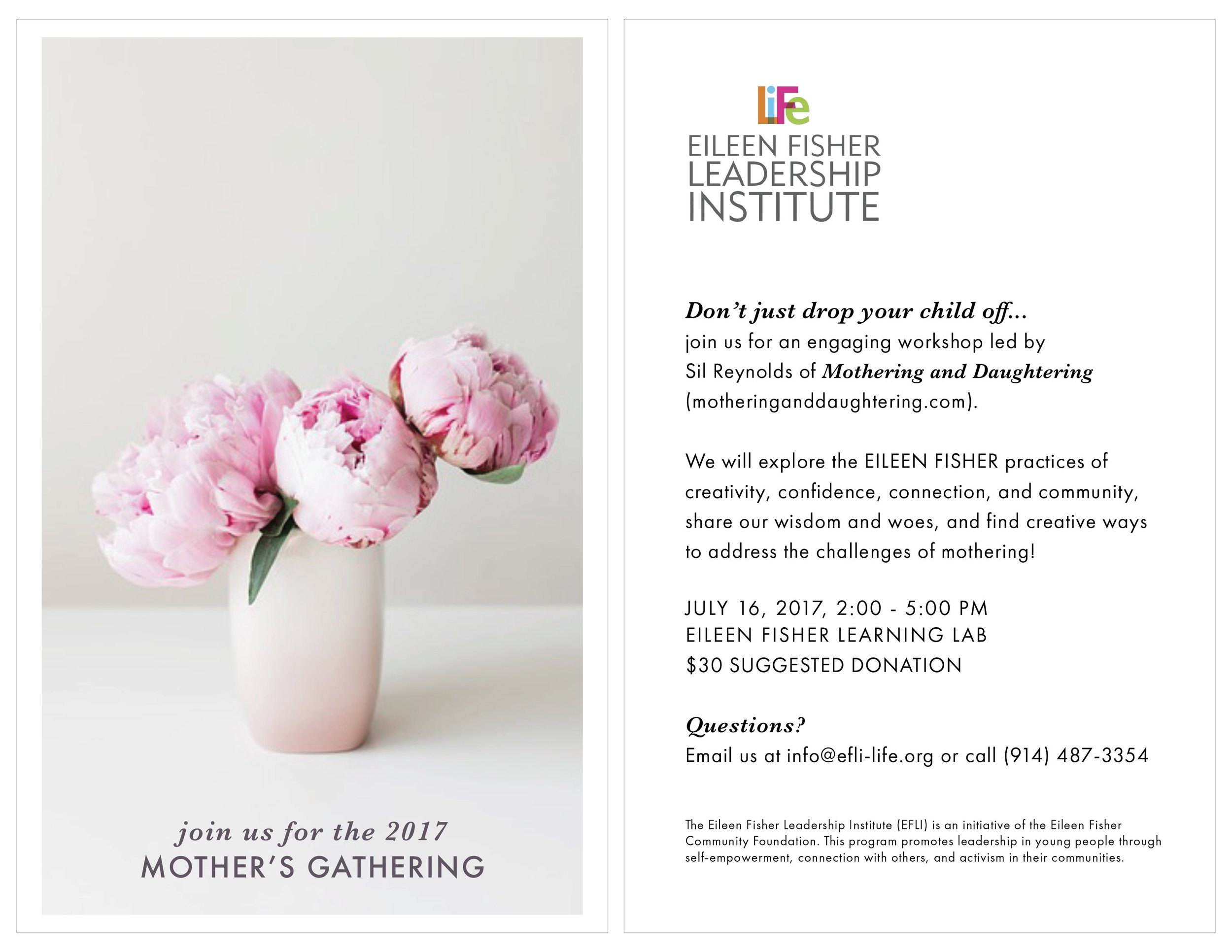 mother's gathering postcard, august 2017 - 5.5 x 11 inch postcard designed for mothers of participants in the 2017 Eileen Fisher Leadership Institute summer programs.LEFT: FrontRIGHT: BACK
