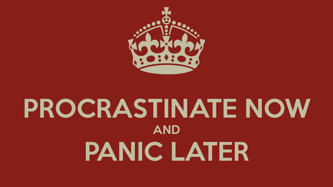 procrastinate-now-and-panic-later-20.png