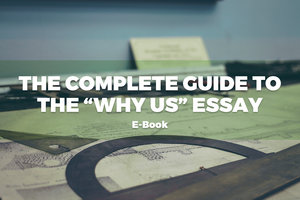 "Get the Complete Guide to Writing the ""Why Us"" Essay"