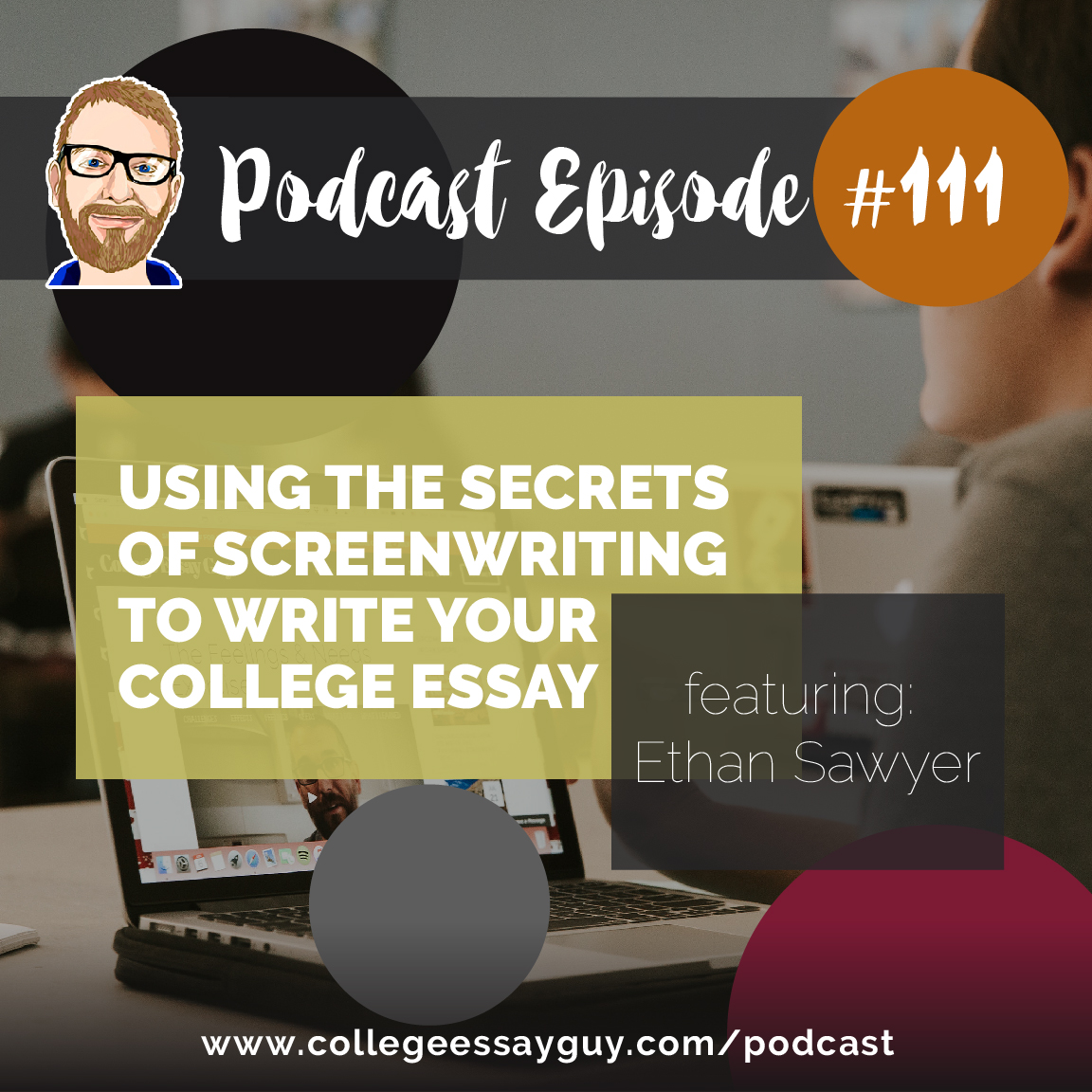I thought I would take the mic for this podcast and share with you a presentation I started giving in 2011, called Using the Secrets of Screenwriting to Write Your college Essay.
