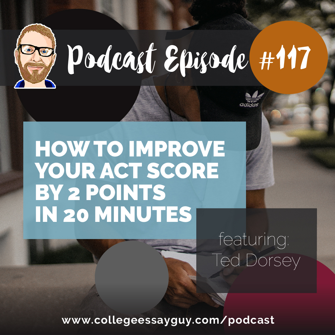 I've handed the reins over to my guest Ted Dorsey (AKA Tutor Ted), who has scored perfectly on the SAT, ACT, and PSAT, and let him do the podcast, where he's going to offer up clear steps to improving your ACT score--in less time than it takes to bake a potato.