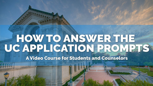 Video Course: How to Answer the UC Application Prompts