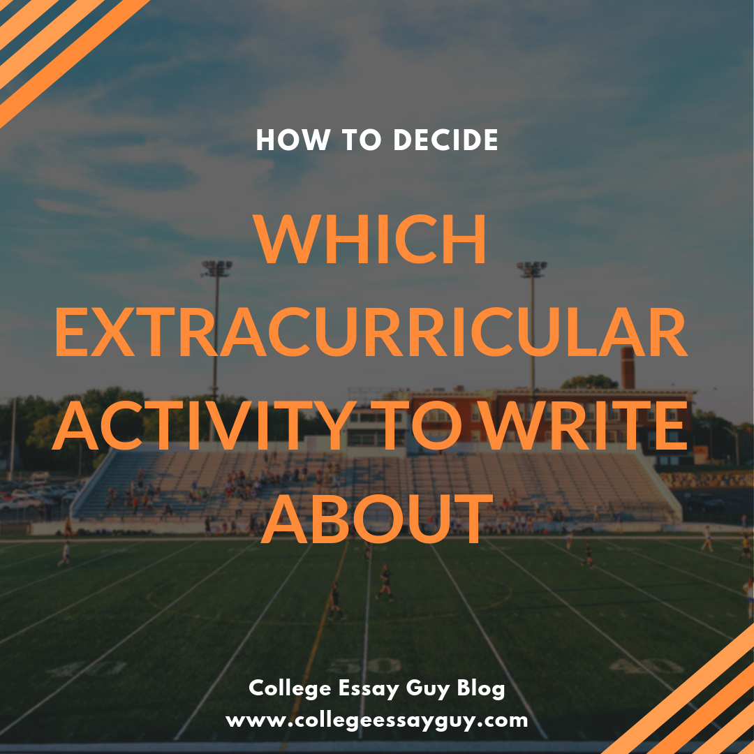 How to decide which extracurricular activity to write about