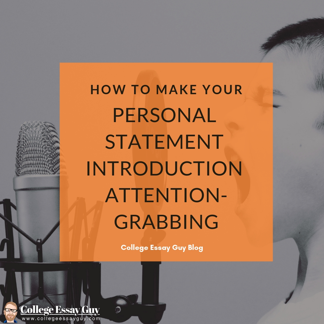 The best advice for writing an attention-grabbing Personal Statement introduction from the College Essay Guy