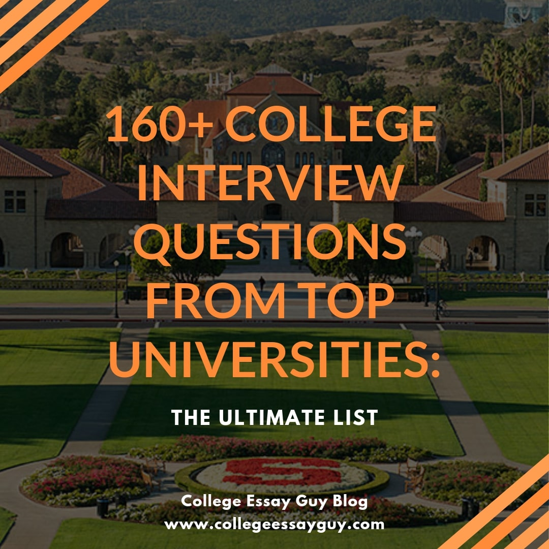 Most frequently asked college interview questions from top universities. Here is my ultimate list with over 160+ college interview questions.   How was your college application journey? Let us know over at collegeessayguy.com