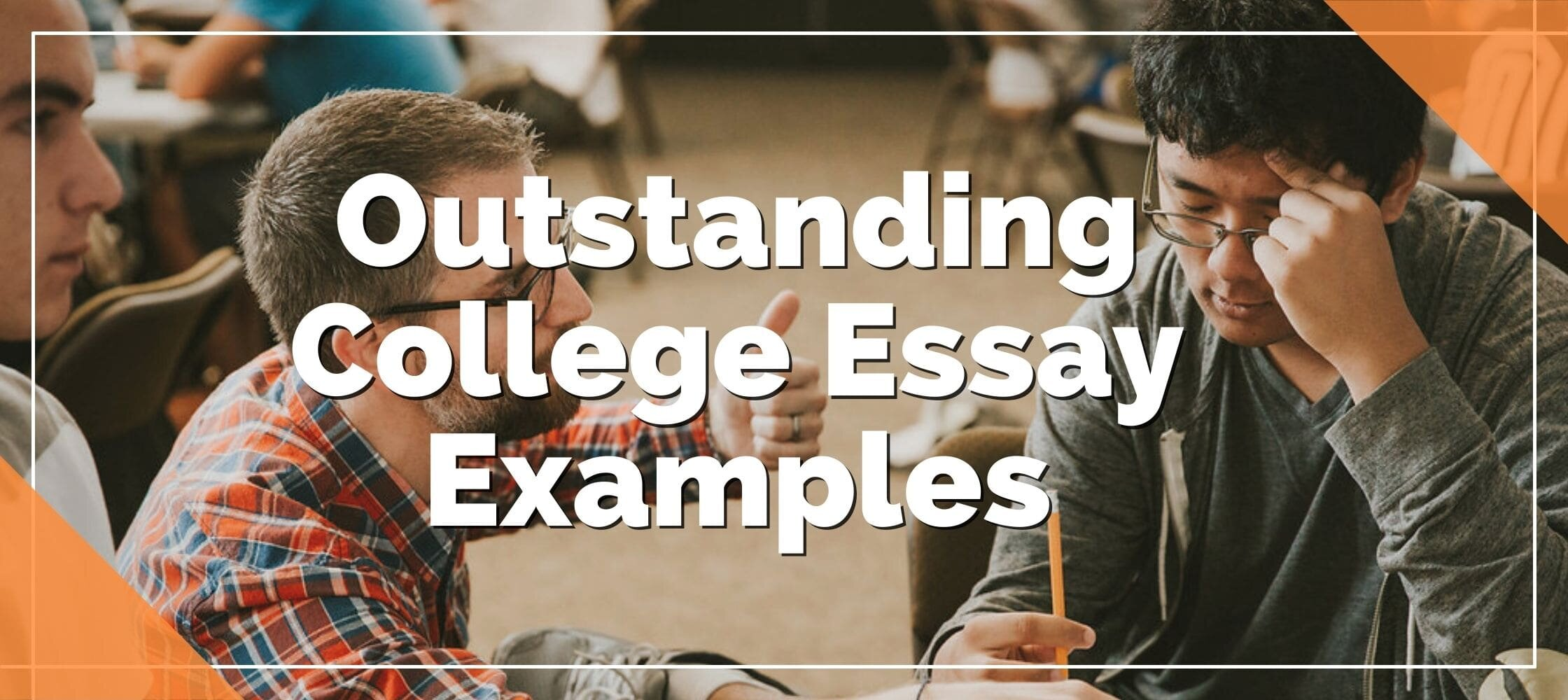 27 Outstanding College Essay Examples  College Essay Guy