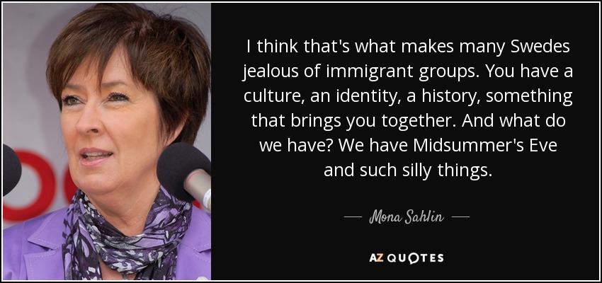 Mona Sahlin, Swedish politician.