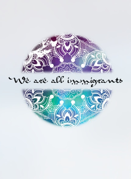 We Are All Immigrants Poster  €9.99–€14.99 Available in A4, A3