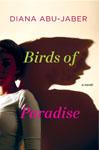 Abu-Jaber, Diana BIRDS OF PARADISE (pb).jpg