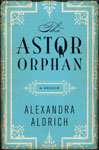 Aldrich, Alexandra THE ASTOR ORPHAN.jpg