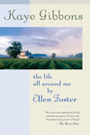 Gibbons, Kaye THE LIFE ALL AROUND ME BY ELLEN FOSTER.jpg