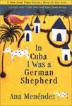 Menendez, Ana IN CUBA I WAS A GERMAN SHEPHERD.jpg