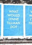 Tillman, Lynne WHAT WOULD LYNNE TILLMAN DO.jpg
