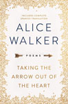 Walker, Alice TAKING THE ARROW OUT OF THE HEART.jpg