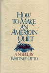 Otto, Whitney HOW TO MAKE AN AMERICAN QUILT.jpg