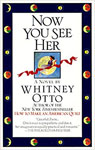 Otto, Whitney NOW YOU SEE HER.jpg