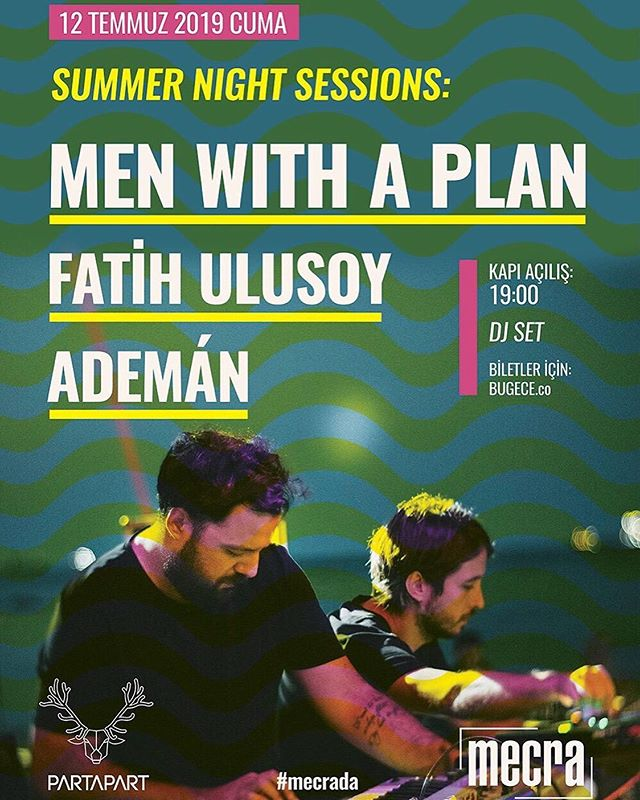 Men With A Plan (Partapart) (DJ Set) Ademán (Partapart) Fatih Ulusoy • @mecrada