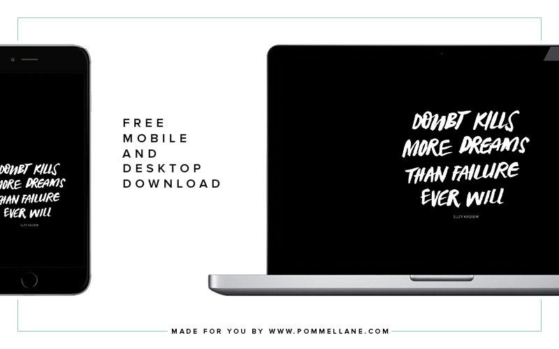 """Doubt kills more dreams than failure ever will."" - Suzy Kassem | Free Mobile & Desktop Download by Pommel Lane | www.pommellane.com #freedownload #quote"
