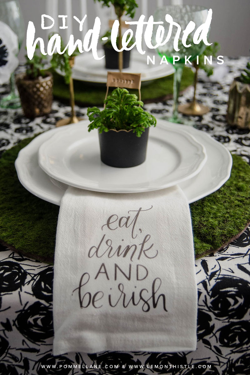 DIY Hand-lettered Napkins for A Classy St. Patrick's Day Party!  |  Lettering by www.pommellane.com  |  Party Hosted by www.lemonthistle.com #stpatricksday #stpattysday
