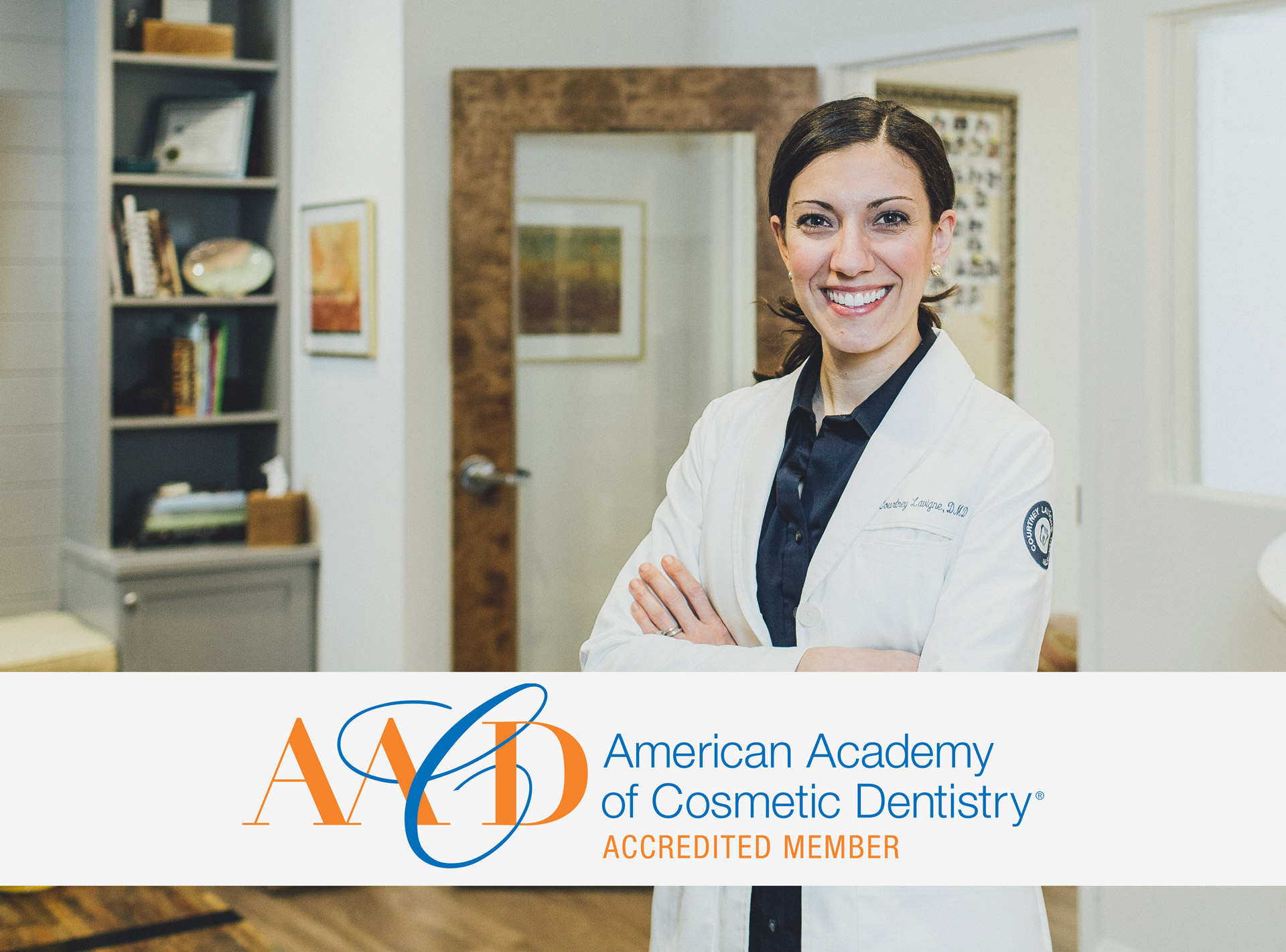AACD Accreditation - Dr. Lavigne is a recently Accredited Member in the American Academy of Cosmetic Dentistry, which is the most rigorous accreditation protocol in the industry.