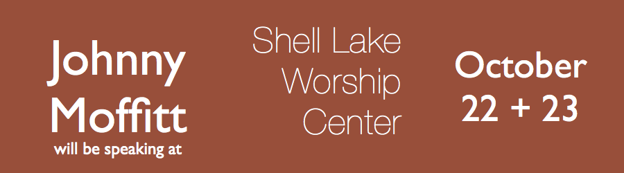Join me if you can at the Shell Lake Worship Center. I will be speaking the 22nd and the 23rd. Thank You