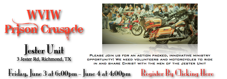 "Prison Crusade in Richmond Texas  We need volunteers for this event and would love for you to join us!   Please read this info below and then make sure to  REGISTER online  so that we can have you cleared through security!   The unit is located at 3 Jester Rd, Richmond, TX 77469.    There will be a  Friday night service and two Saturday services.    Bikes will ride in at  9:00 am Saturday and out at 3:00 pm.     We are staying at the Holiday Inn  Express at 1444 Southwest Freeway, in Sugarland, TX.   Everyone makes  their own hotel reservations .  Be sure to mention ""Worldwide Voice in  the Wilderness Prison Crusade"" in order to get the rate of $73.14/room,  including taxes.        Online Ticketing   for   WVIW Prison Crusade at Jester Unit   powered by   Eventbrite         Everyone will need WVIW t-shirts.  We will wear  green, tan, or blue on Friday, and black on Saturday.  They are $20.00  each if you do not have one.  There also is a $10.00 registration fee  ."