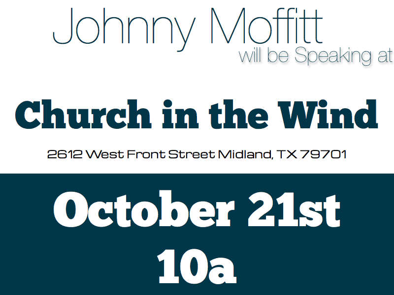Church in the Wind Midland Texas  Join me as i head to west texas October 21st to speak at Church in the Wind in Midland Texas.