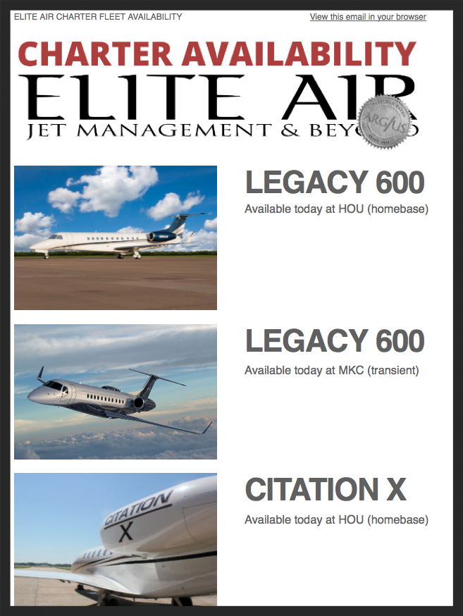 Sign up for Elite Air's new daily availability mailer by emailing  charter@eliteair.com .