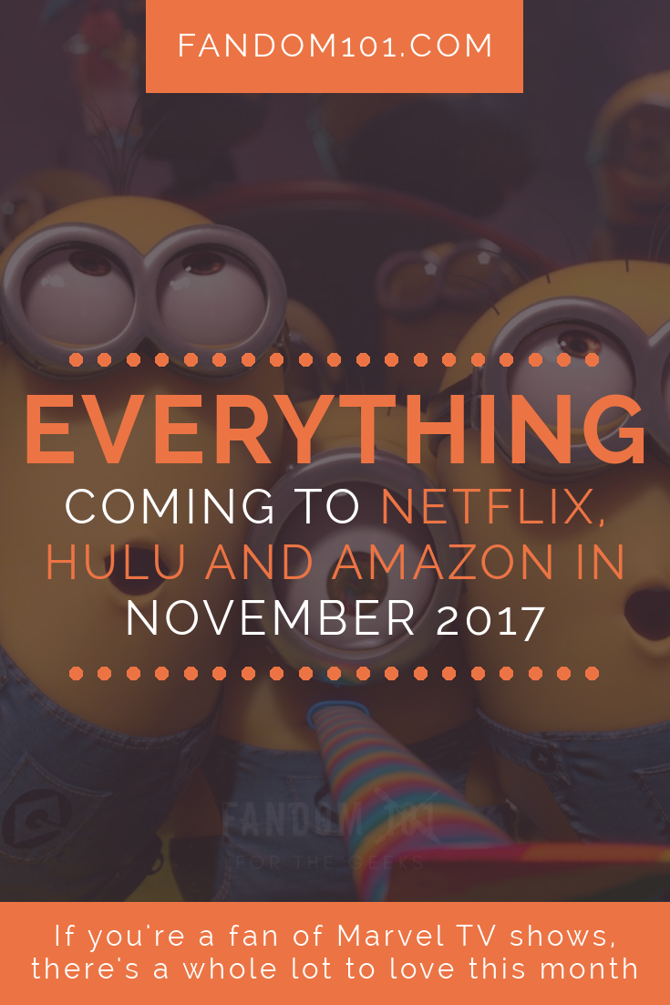 List - Everything Coming to Netflix, Hulu and Amazon in November