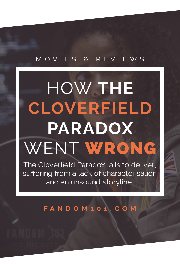 Where The Cloverfield Paradox Went Wrong