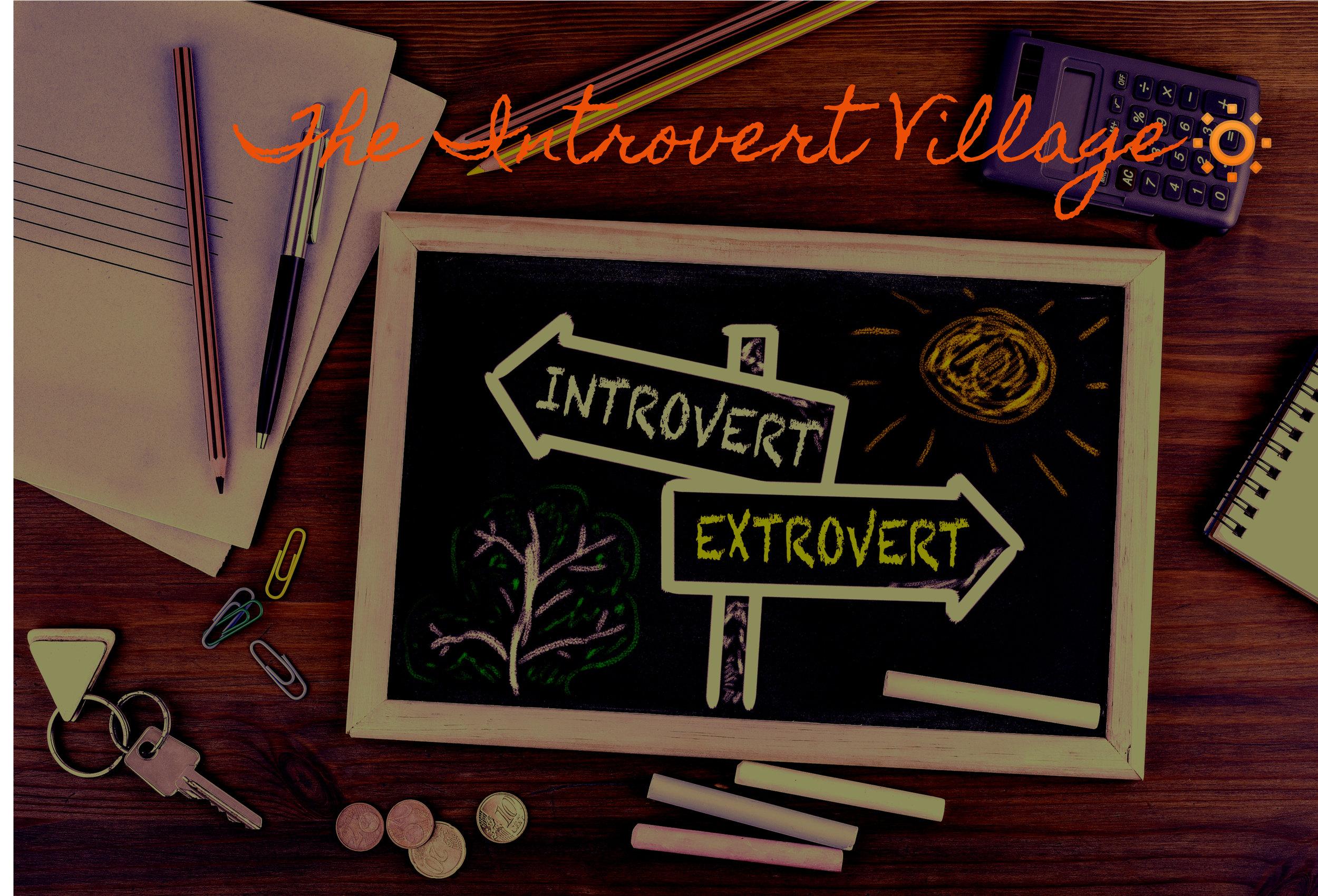 The Introvert Village.  Follow us on Facebook .