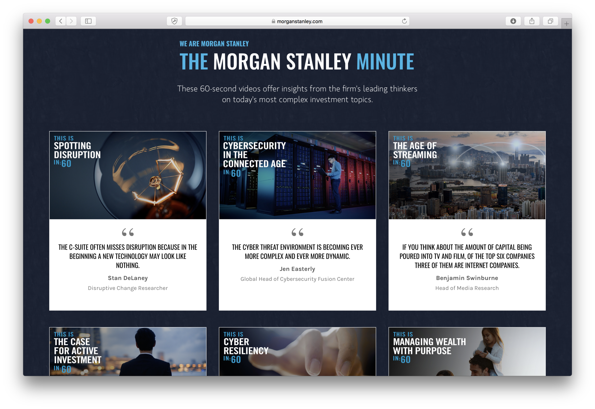 A hub on their website allows audiences to browse more minutes, meet more Morgan Stanley experts, and dig deeper into the white papers and positions.