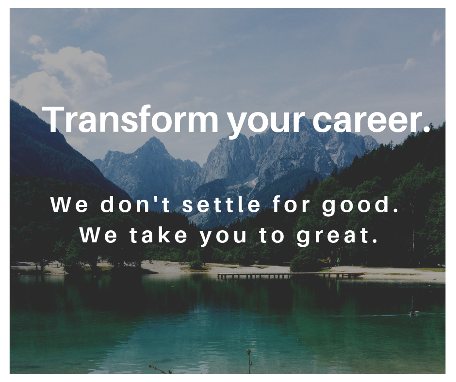 transform your career. We don't settle for good. We take you to great. become the leader you are meant to be..png