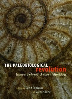 The Paleobiological Revolution , eds. David Sepkoski and Michael Ruse, University of Chicago Press, 2009.