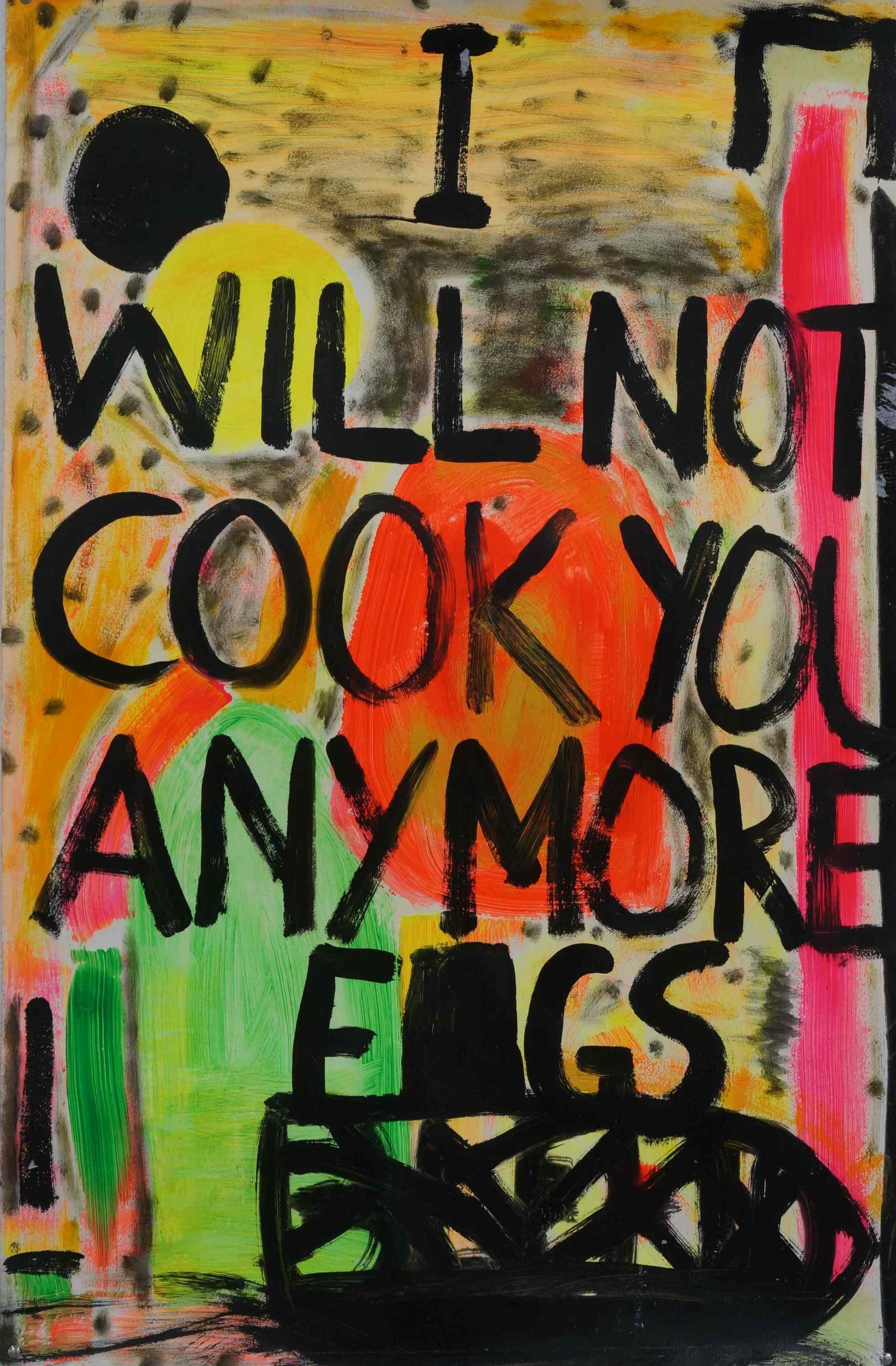 I will not cook  acrylic and oil on Magnani paper  76 x 110 cm