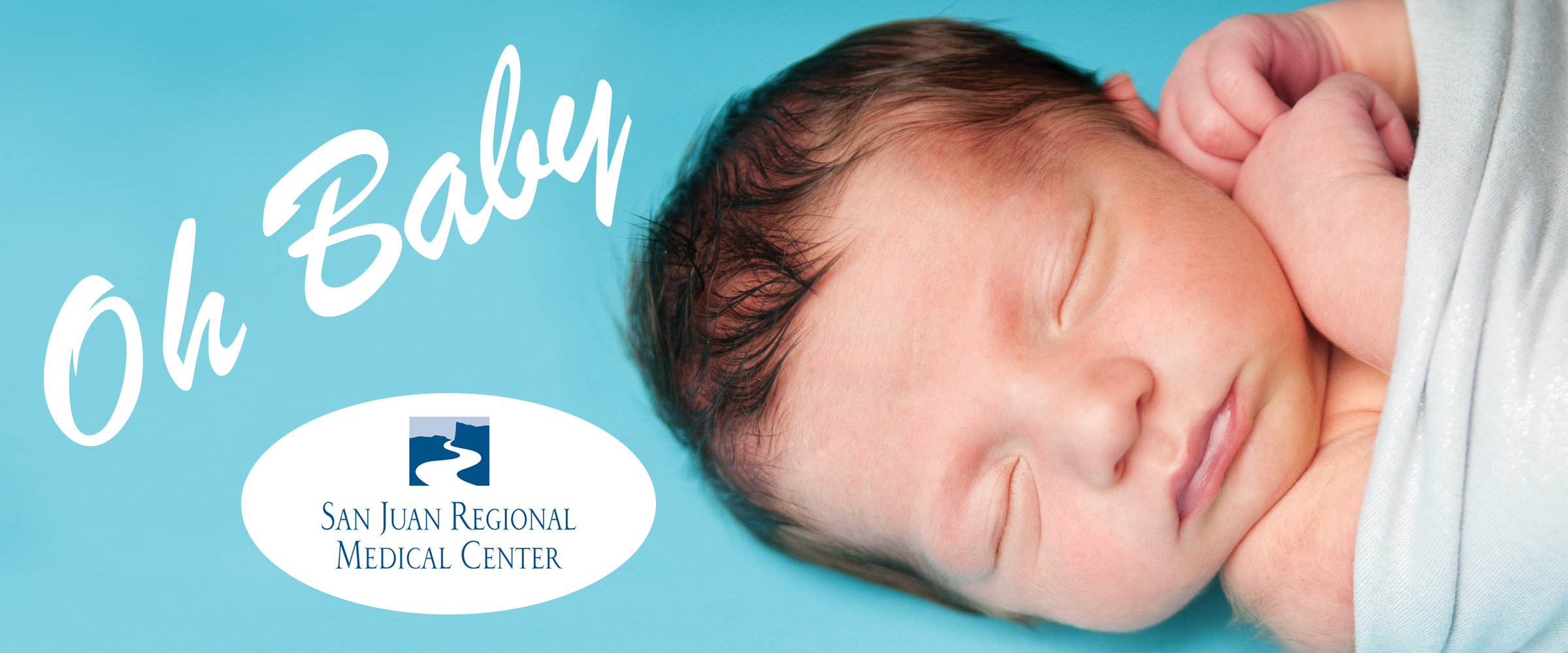 Oh Baby! - Your resource for everything Baby from the Childbirth Center at San Juan Regional Medical Center. Join the incredible adventure today.
