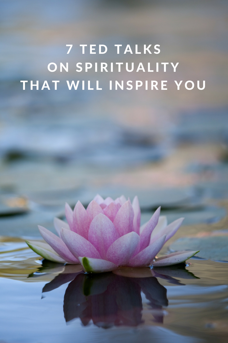 7 TED Talks on Spirituality That Will Inspire You