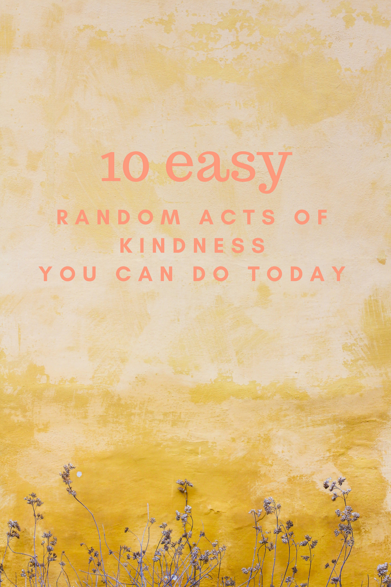 10 Easy Random Acts of Kindness You Can Do Today
