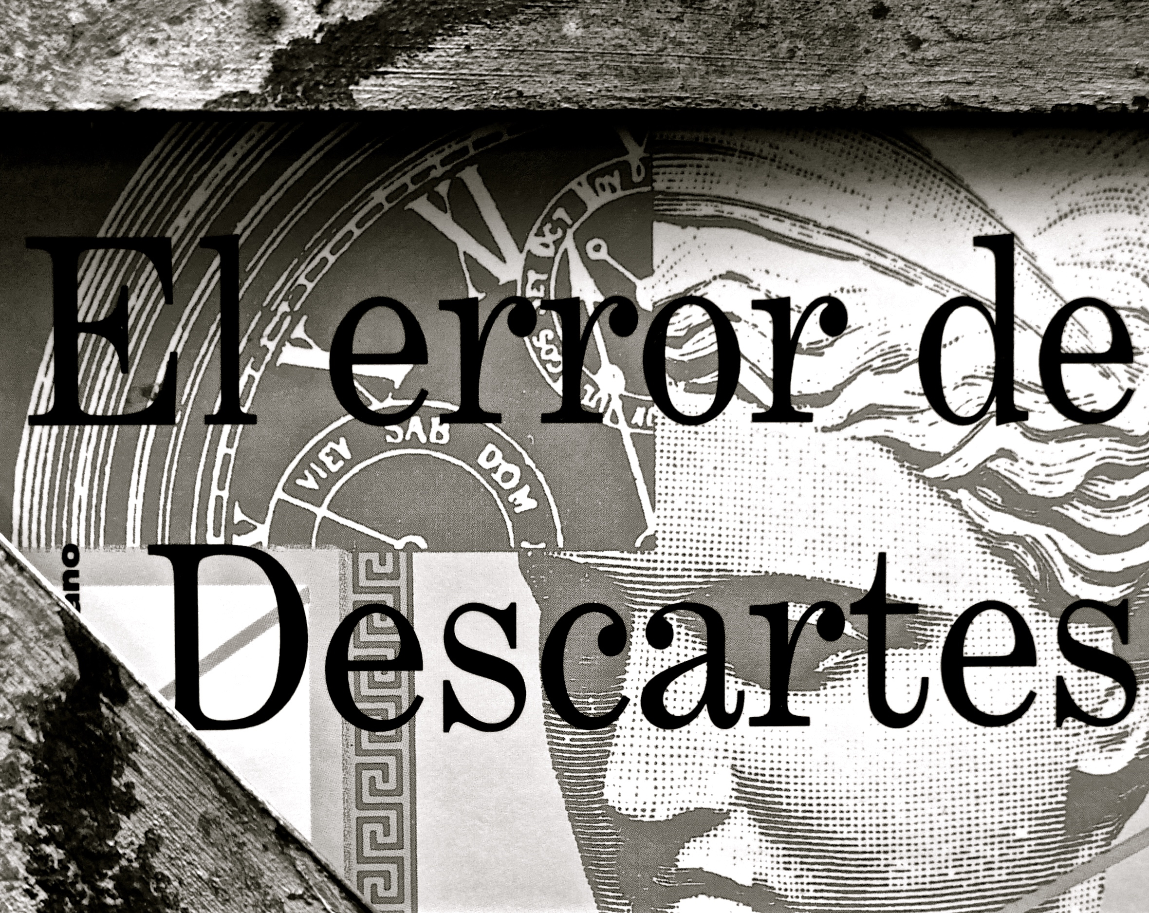 Relecturas oportunas: El error de Descartes Damasio