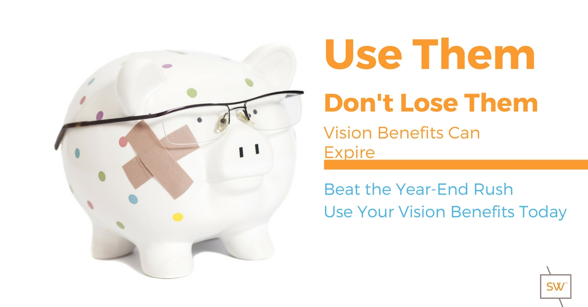 Vision Benefits Can Expire - Use them don't lose them