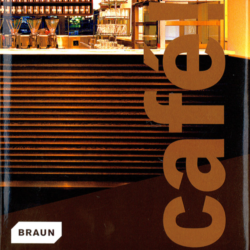 Cafe! Best of Coffee Shop Design  2010 Braun Publishing; China